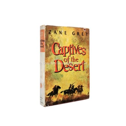 Captives of the Desert by Zane Grey First Edition Hodder & Stoughton 1953